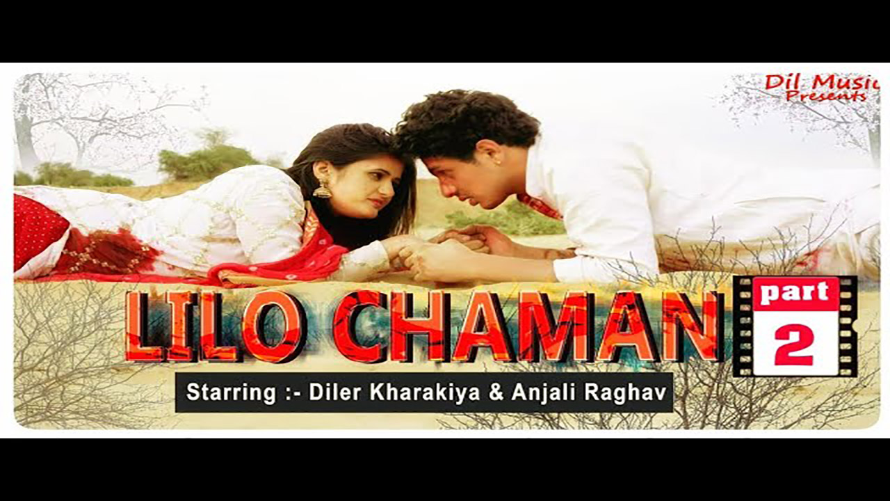 Video: Lilo Chaman 2 By Diler Kharkiya ft. Anjali Raghav