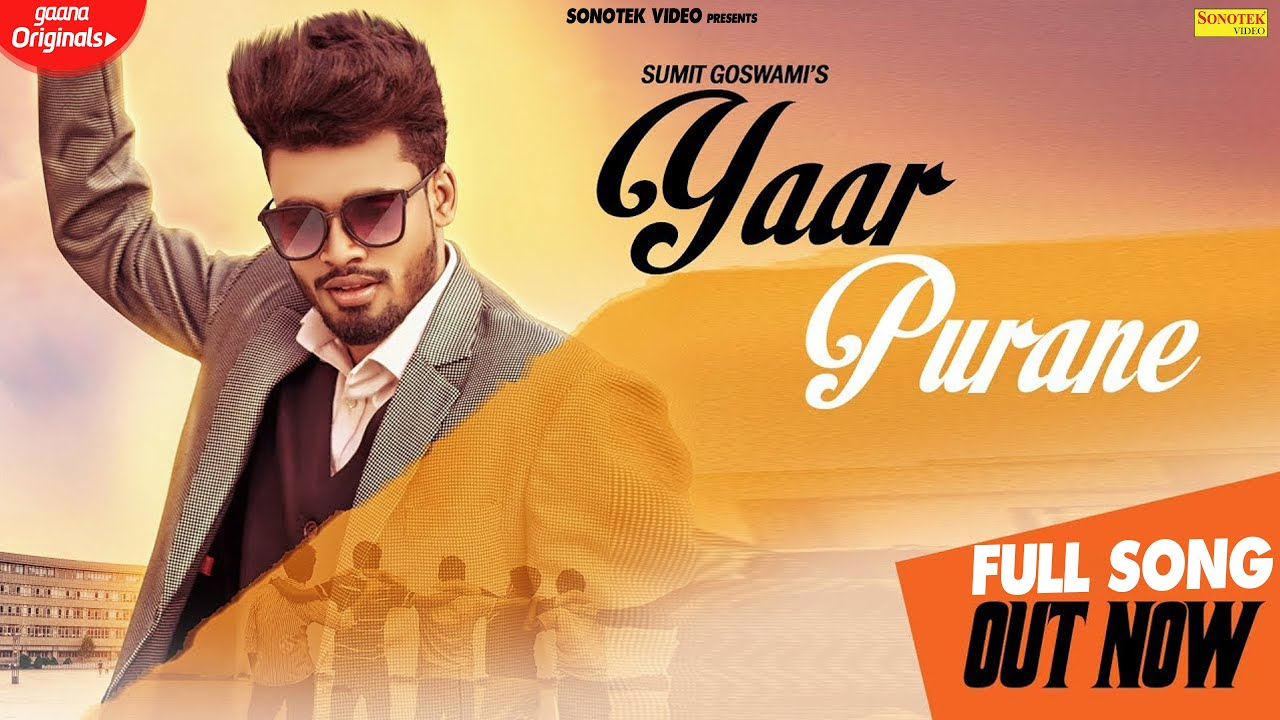 Video: Yaar Purane By Sumit Goswami
