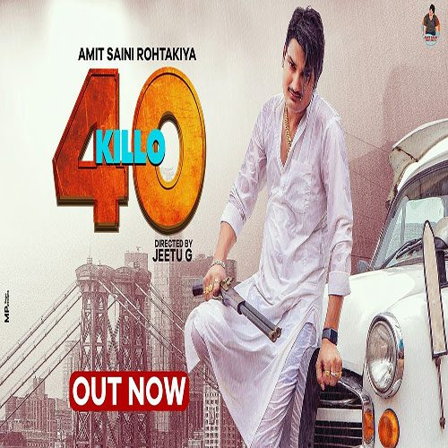 40 Killo By Amit Saini Rohtakiya