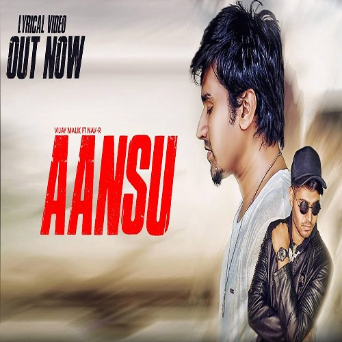 Aansu by Vijay Malik ft. Nav-R