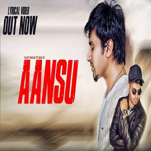 Aansu by Vijay Malik ft. Nav-R