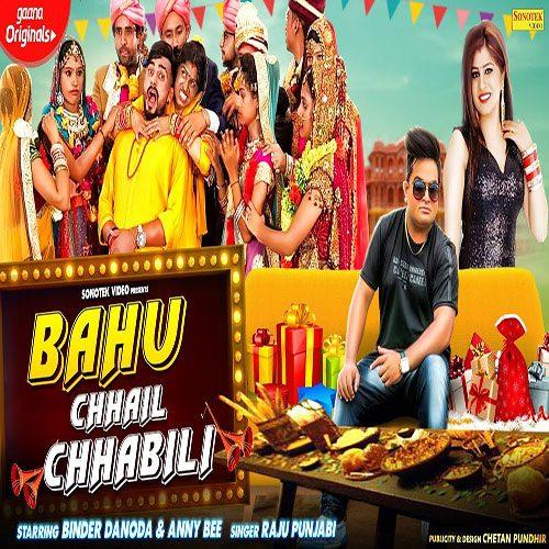 Bahu Chhail Chhabili By Raju Punjabi ft. Binder Danoda