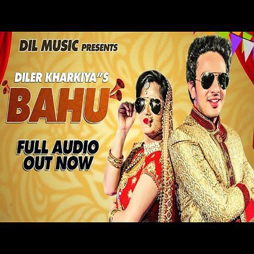 Bahu by Diler Kharkiya ft. Anjali Raghav