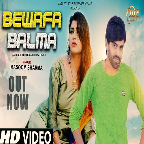 Bewafa Balma By Masoom Sharma ft. Sonika Singh