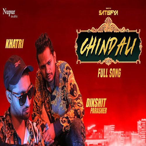 Chindali By Dikshit Parasher ft. Khatri