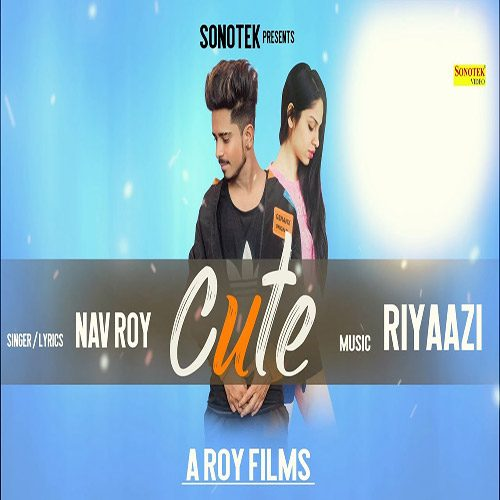 Cute by Nav Roy ft. Asmi Uppal