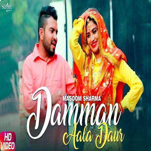 Damman Aala Daur by Masoom Sharma ft. Sonika Singh