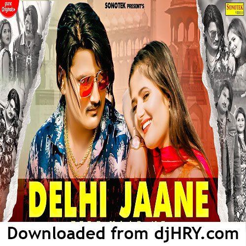 Delhi Jaane Tere Yaar Ne By Amit Saini Rohtakiya