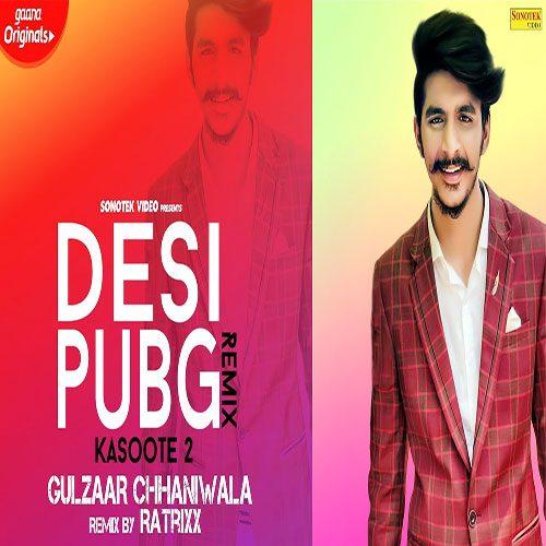 Desi Pubg (Kasoote 2) Remix I Ratrixx I Gulzaar Chhaniwala