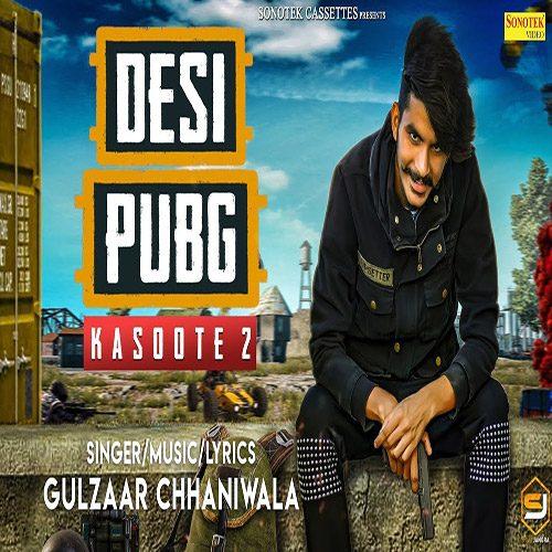 Desi Pubg (Kasoote 2) by Gulzaar Chhaniwala