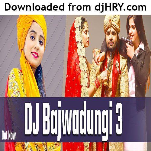 Dj Bajwadungi 3 By Renuka Panwar ft. Pranjal Dahiya
