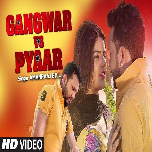 Gangwar Vs Pyar By Amanraj Gill ft. Sanju Khewriya