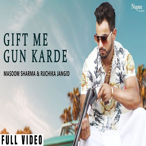 Gift Me Gun Karde By Masoom Sharma & Ruchika Jangid
