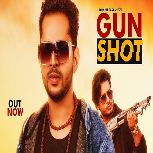 Gunshot By Dikshit Parasher ft. Kaka