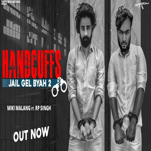 Handcuffs By Miki Malang ft. RP Singh