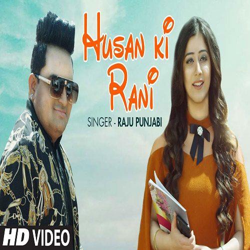 Husan Ki Rani by Raju Punjabi