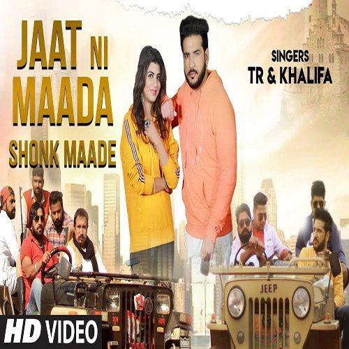 Jaat Ni Maada Shonk Maade by TR ft. Khalifa & Sonika Singh