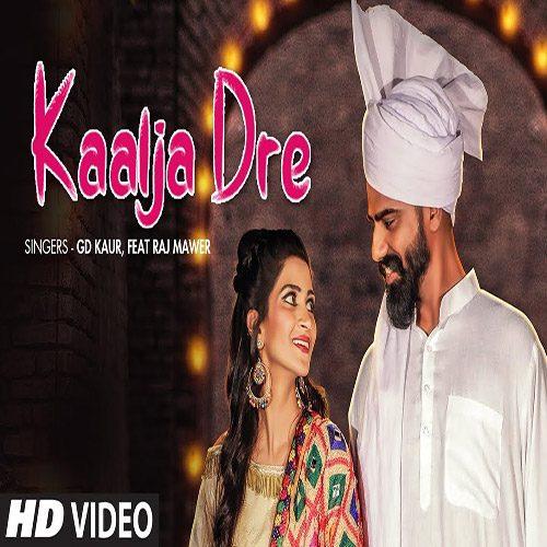 Kaalja Dre By GD Kaur & Raj Mawar