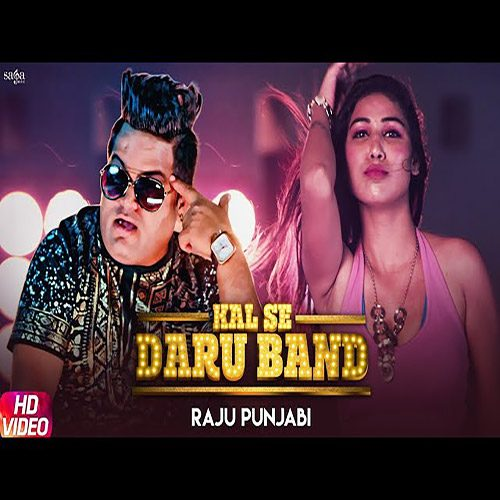 Kal Se Daru Band Hai by Raju Punjabi