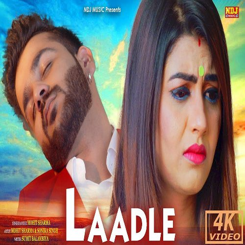 Laadle By Mohit Sharma ft. Sonika Singh