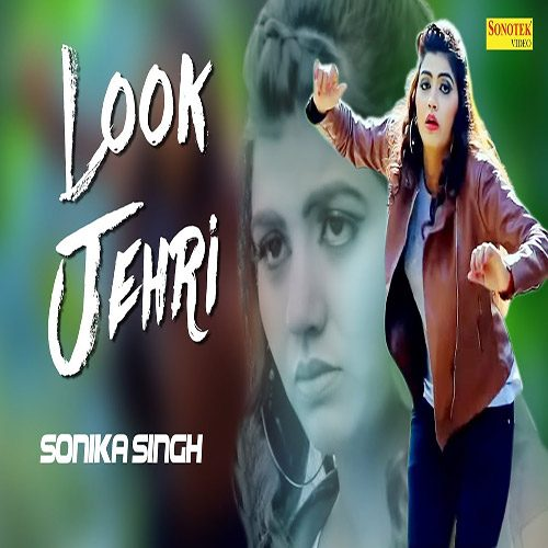 Look Jehri by Raj Mawar ft. Sonika Singh