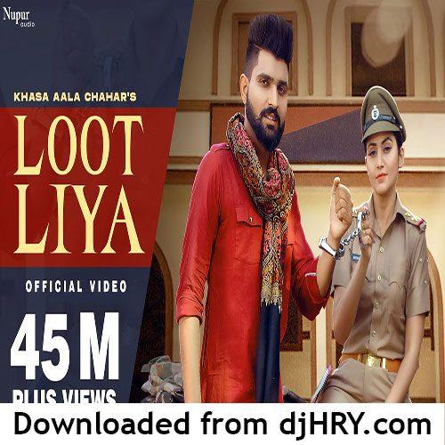 Loot Liya By Khasa Aala Chahar