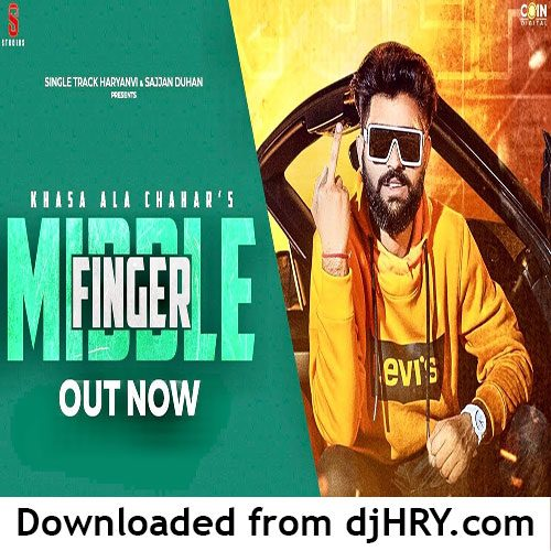 Middle Finger By Khasa Aala Chahar