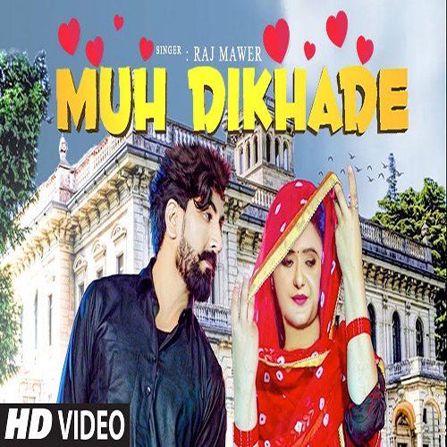 Muh Dikhade By Raj Mawar ft. Anjali Raghav