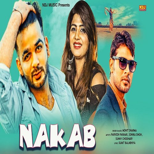 Nakab By Mohit Sharma ft. Sonika Singh