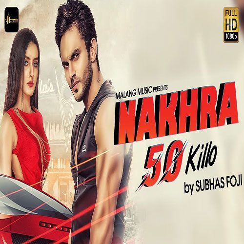 Nakhra 50 Killo By Subhash Foji ft. Harsh Gahlot
