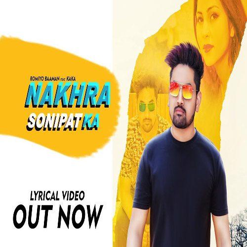 Nakhra Sonipat Ka by Kaka ft. Romio Baaman