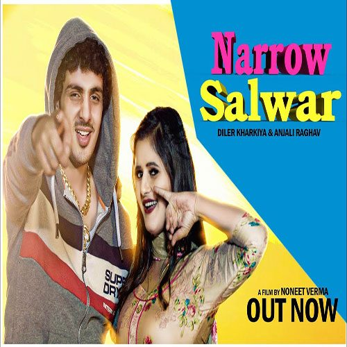 Narrow Salwar By Diler Kharkiya ft. Anjali Raghav