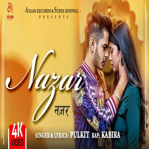 Nazar By Pulkit Arora ft. Kabira