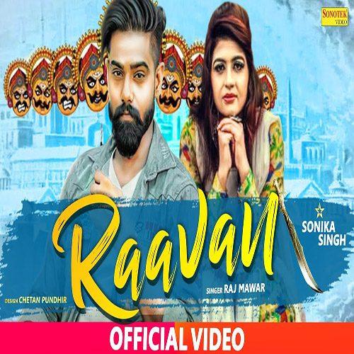 Raavan by Raj Mawar ft. Sonika Singh