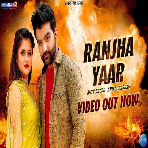 Ranjha Yaar By Amit Dhull ft. Anjali Raghav