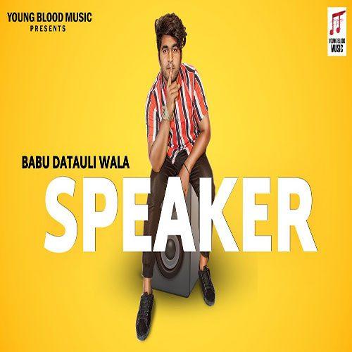 Speaker By Babu Datauli Wala ft. Kaka