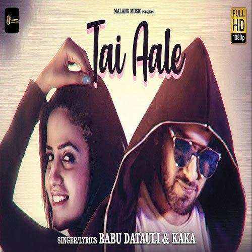 Tai Aale By Babu Datauli ft. Kaka