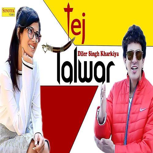 Tej Talwar by Diler Singh Kharkiya