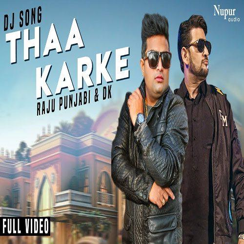 Thaa Karke By Raju Punjabi ft DK