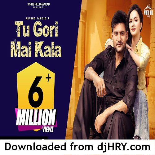 Tu Gori Mai Kala By Arvind Jangid ft. Ajay Hooda