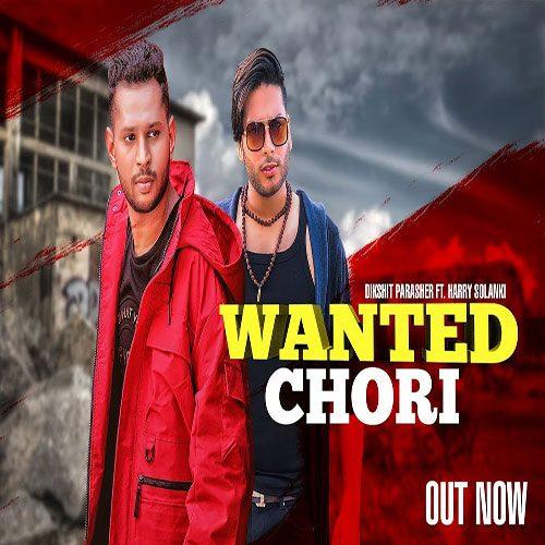 Wanted Chori By Dikshit Parasher ft. Harry Solanki