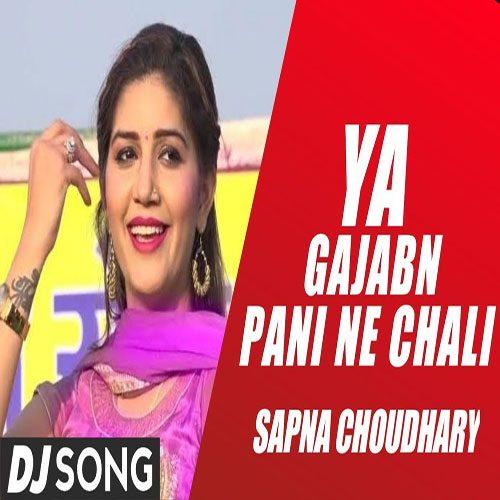 Ya Gajban Pani Ne Chali By Sapna Chaudhary