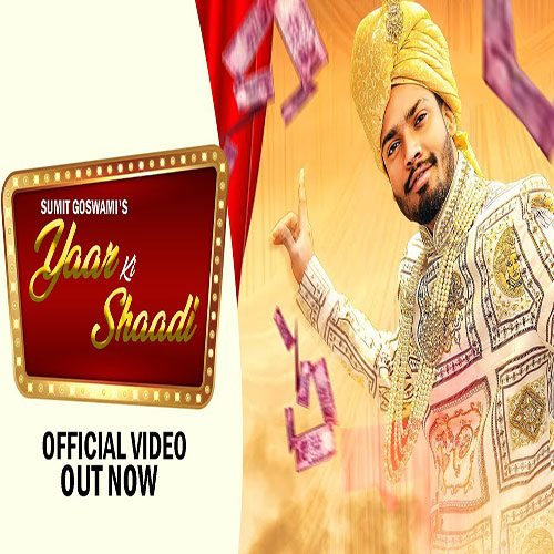 Yaar Ki Shaadi By Sumit Goswami ft. KHATRI