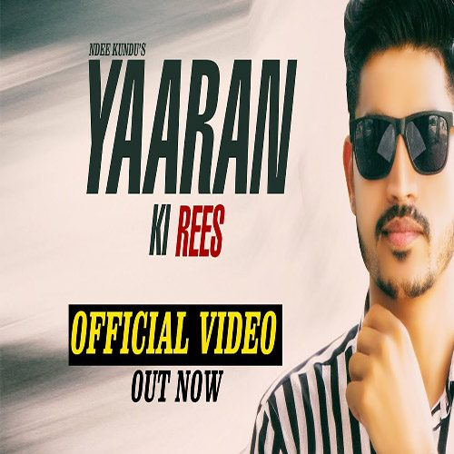 Yaaran Ki Rees By Ndee Kundu ft. Kaka