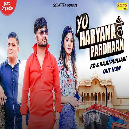 Yo Haryana Hai Pardhaan By KD ft. Raju Punjabi